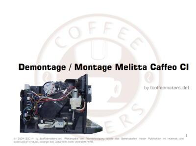 Melitta Caffeo CI-Kaffeevollautomaten zerlegen